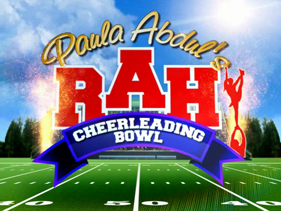 Paula Abdul's RAH Cheerleading Bowl